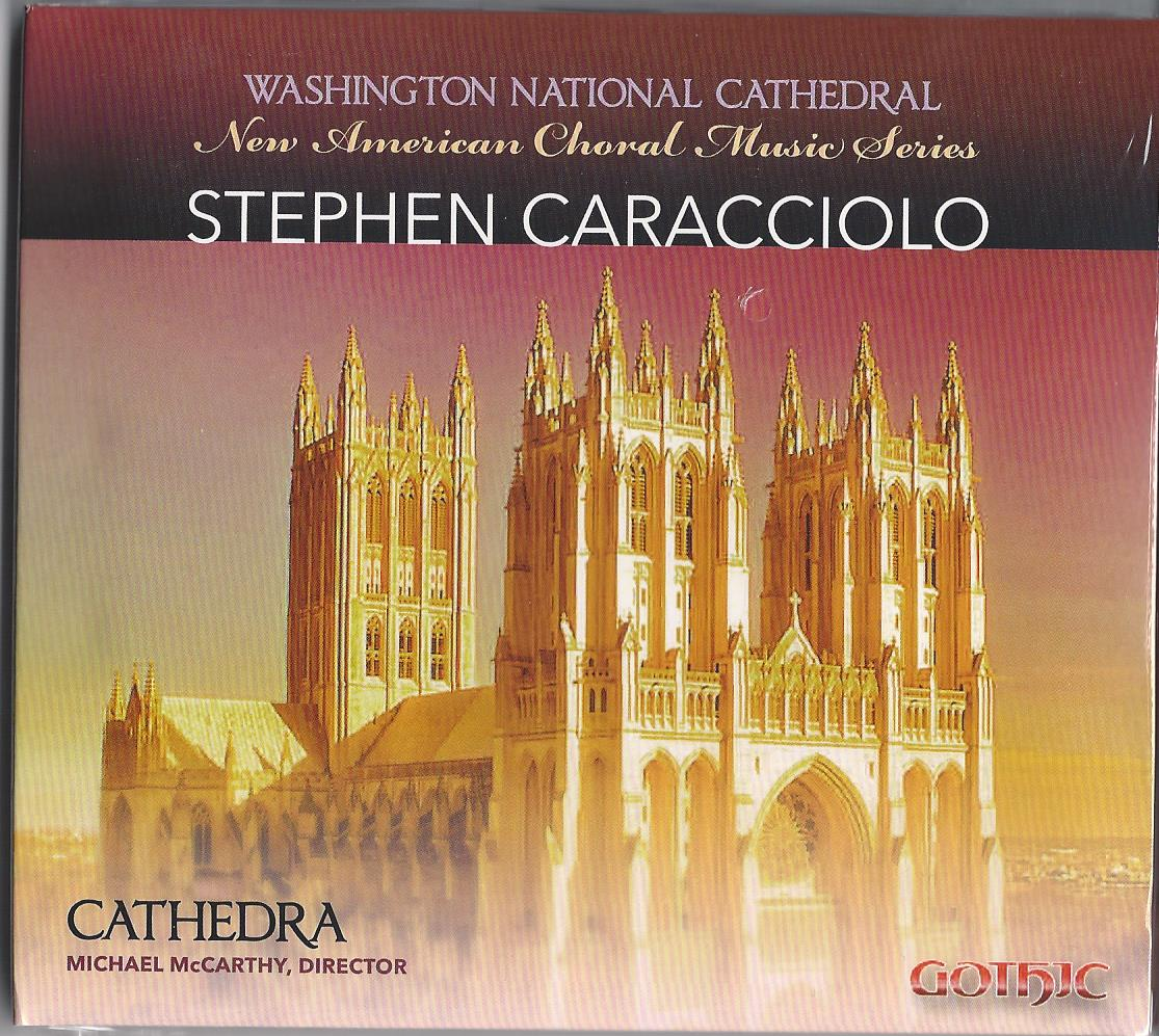 STEPHEN CARACCIOLO (NEW AMERICAN CHORAL MUSIC SERIES CD)