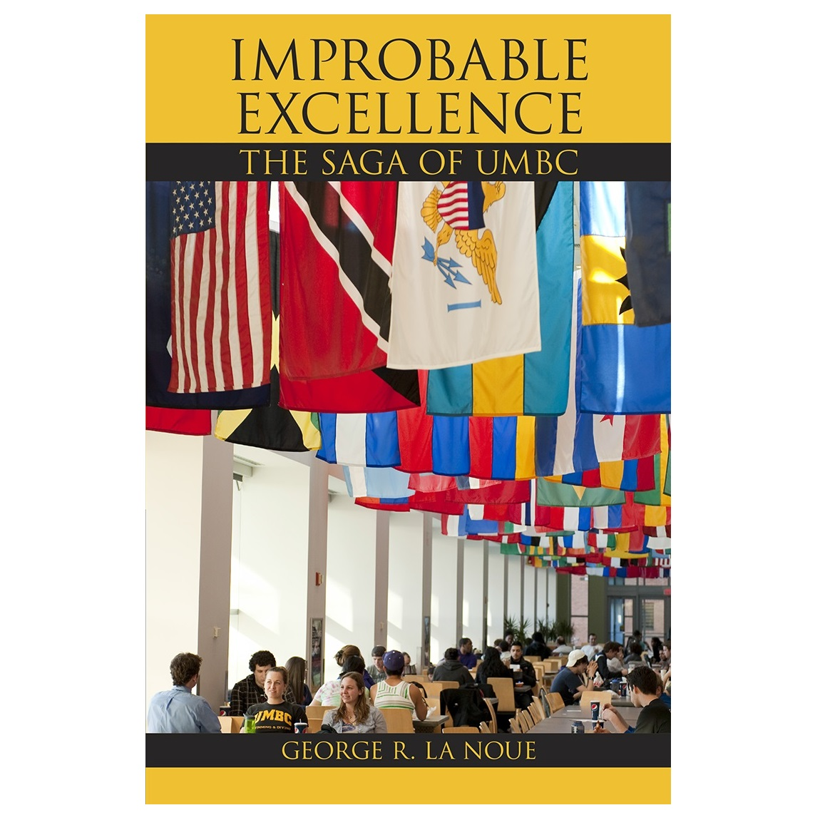 Image For IMPROBABLE EXCELLENCE: THE SAGA OF UMBC (HARDCOVER)