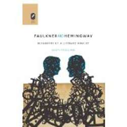 Image For FAULKNER & HEMINGWAY: BIOGRAPHY of a LITERARY RIVALRY